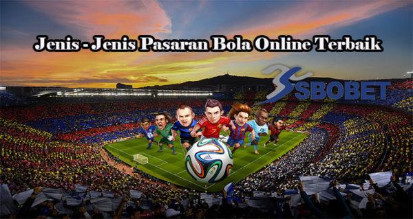 Jenis – Jenis Pasaran Bola Online Terbaik